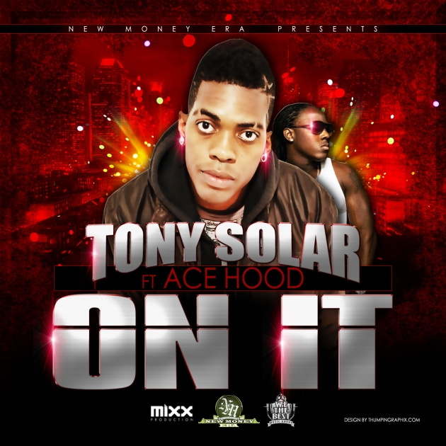 ON IT - Tony Solar ft. Ace Hood